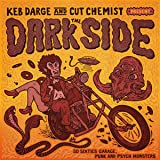 KEB DARGE & CUT CHEMIST PRESENT THE DARK SIDE ¿ 30 SIXTIES GARAGE PUNK AND PSYCHE MONSTERS