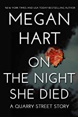On the Night She Died: A Quarry Street Story (Quarry Road Book 3) Kindle Edition