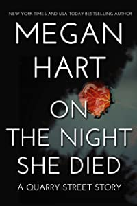 On the Night She Died: A Quarry Street Story (Quarry Road Book 3)