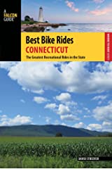 Best Bike Rides Connecticut: The Greatest Recreational Rides in the State (Best Bike Rides Series) Kindle Edition