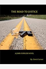 The Road to Justice - A John Fowler Novel (Book 1) Kindle Edition