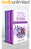 Crystals for beginners expanded edition. 3 Books in 1: The definitive guide to alternative healing, crystals, reiki, chakra and how to heal yourself while gaining health and positive energy.