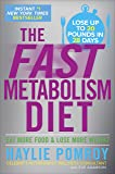 The Fast Metabolism Diet: Eat More Food and Lose