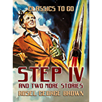 Step IV and Two More Stories (Classics To Go) (English Edition)