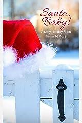 Santa, Baby!: A Sexy Holiday Short Kindle Edition
