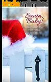 Santa, Baby!: A Sexy Holiday Short