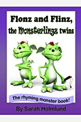 Flonz and Flinz, the Monsterlingz twins (illustrated children's book) (The Rhyming monster book series about the Monsterlingz family 2) Kindle Edition