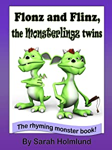 Flonz and Flinz, the Monsterlingz twins (illustrated children's book) (The Rhyming monster book series about the Monsterlingz family 2)