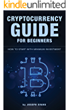 Cryptocurrency Guide For Beginners. How To Start With Minimum Investment: Successful Investment Strategies And How To Minimizing Your Risk