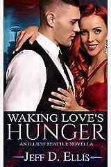 Waking Love's Hunger: An Illicit Seattle Novella Kindle Edition