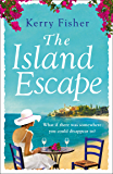 The Island Escape: The laugh out loud romantic comedy you have to read this summer