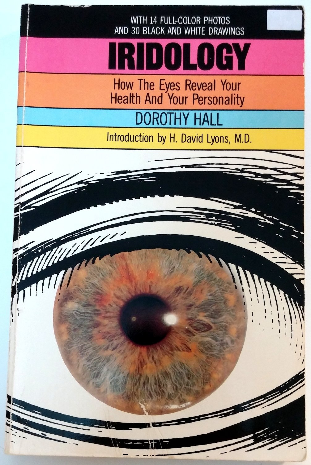 Iridology how the eyes reveal your health and personality iridology how the eyes reveal your health and personality dorothy hall 9780879832414 books amazon geenschuldenfo Gallery