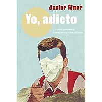Yo, adicto: Un relato personal de dependencia y reconciliación (Contemporánea)