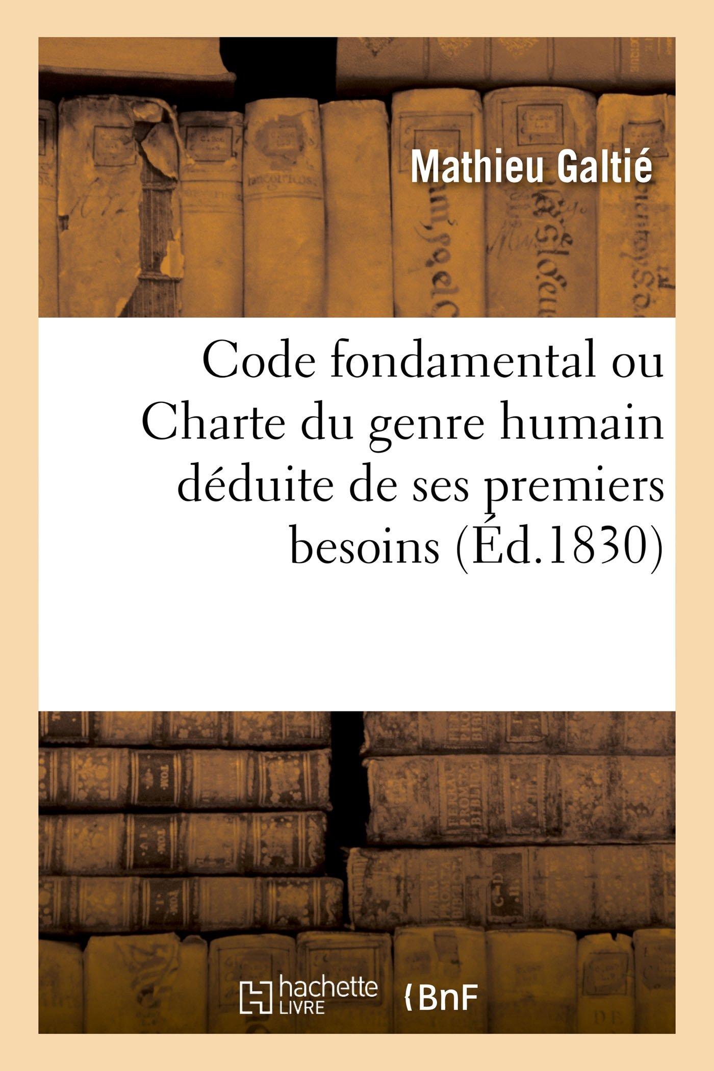 Read Online Code Fondamental Ou Charte Du Genre Humain Déduite de Ses Premiers Besoins (Sciences Sociales) (French Edition) pdf epub