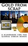 Gold from scrap (Urban survival - Pocket edition Book 1)