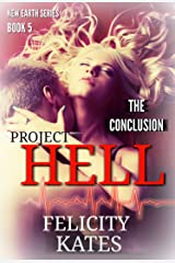 Project Hell--Part Five: A Serial Sci-fi Romance (The New Earth Series Book 5) Kindle Edition
