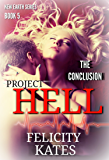 Project Hell--Part Five: A Serial Sci-fi Romance (The New Earth Series Book 5)