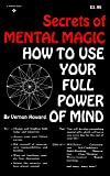 Secrets of Mental Magic: How to Use Your Full Power of Mind