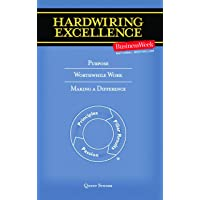 Hardwiring Excellence: Purpose, Worthwhile Work, Making a Difference