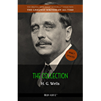 H. G. Wells: The Collection (The Greatest Writers of All Time Book 46)