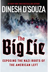 The Big Lie: Exposing the Nazi Roots of the American Left Kindle Edition