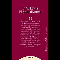 El gran divorcio (Bibilioteca C. S. Lewis) (Spanish Edition)
