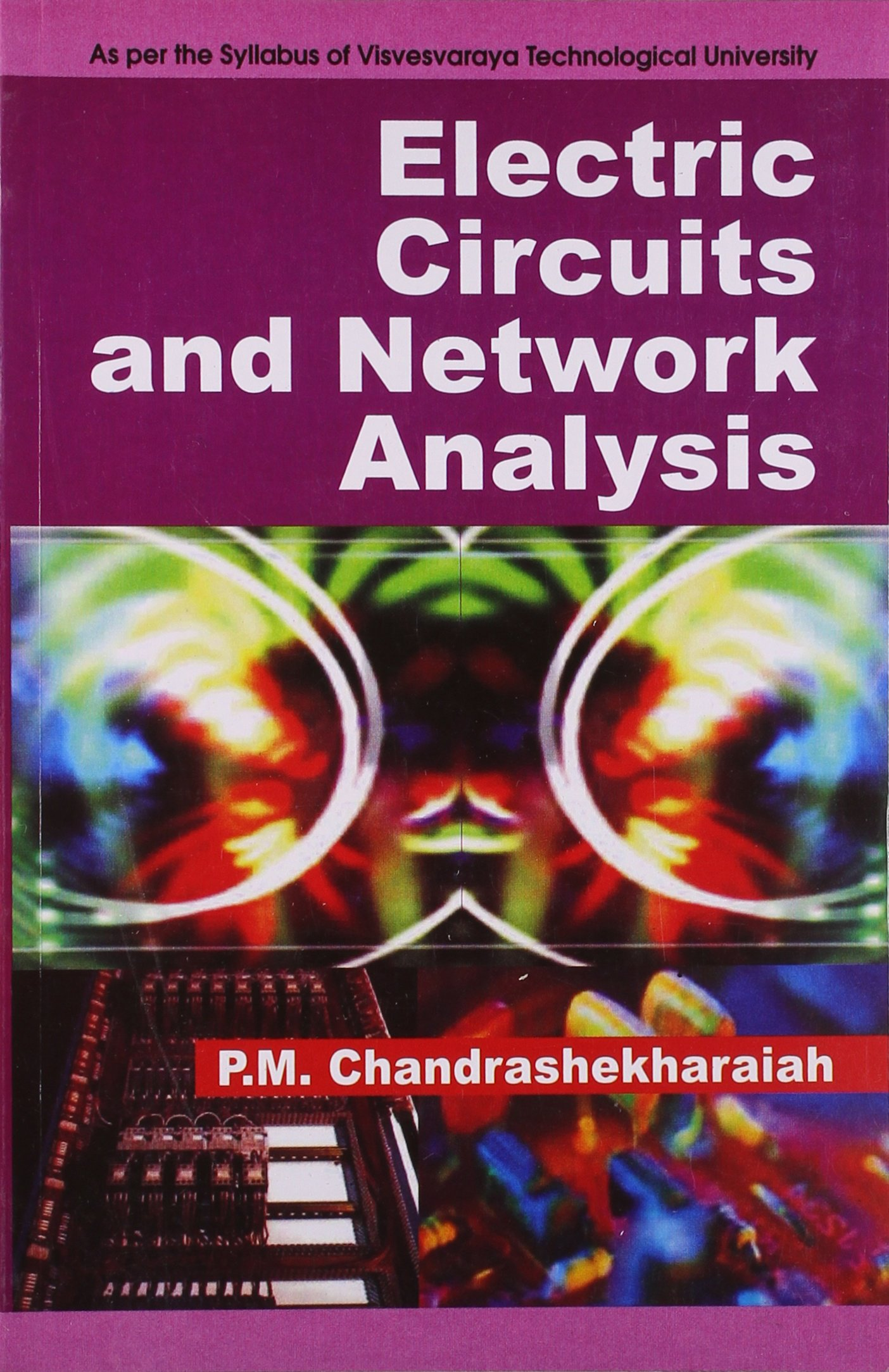 Electric Circuits And Network Analysis Chandrashekharaiah Pm Free Energy Generator Circuit An Unsolved Issue Electronic 9788123914107 Books