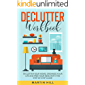 DECLUTTER WORKBOOK: Declutter Your Home, Organize Your Life and Free Your Mind with This  Step-by-Step Guide!