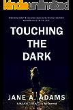 Touching the Dark (Naomi Blake Book 2)