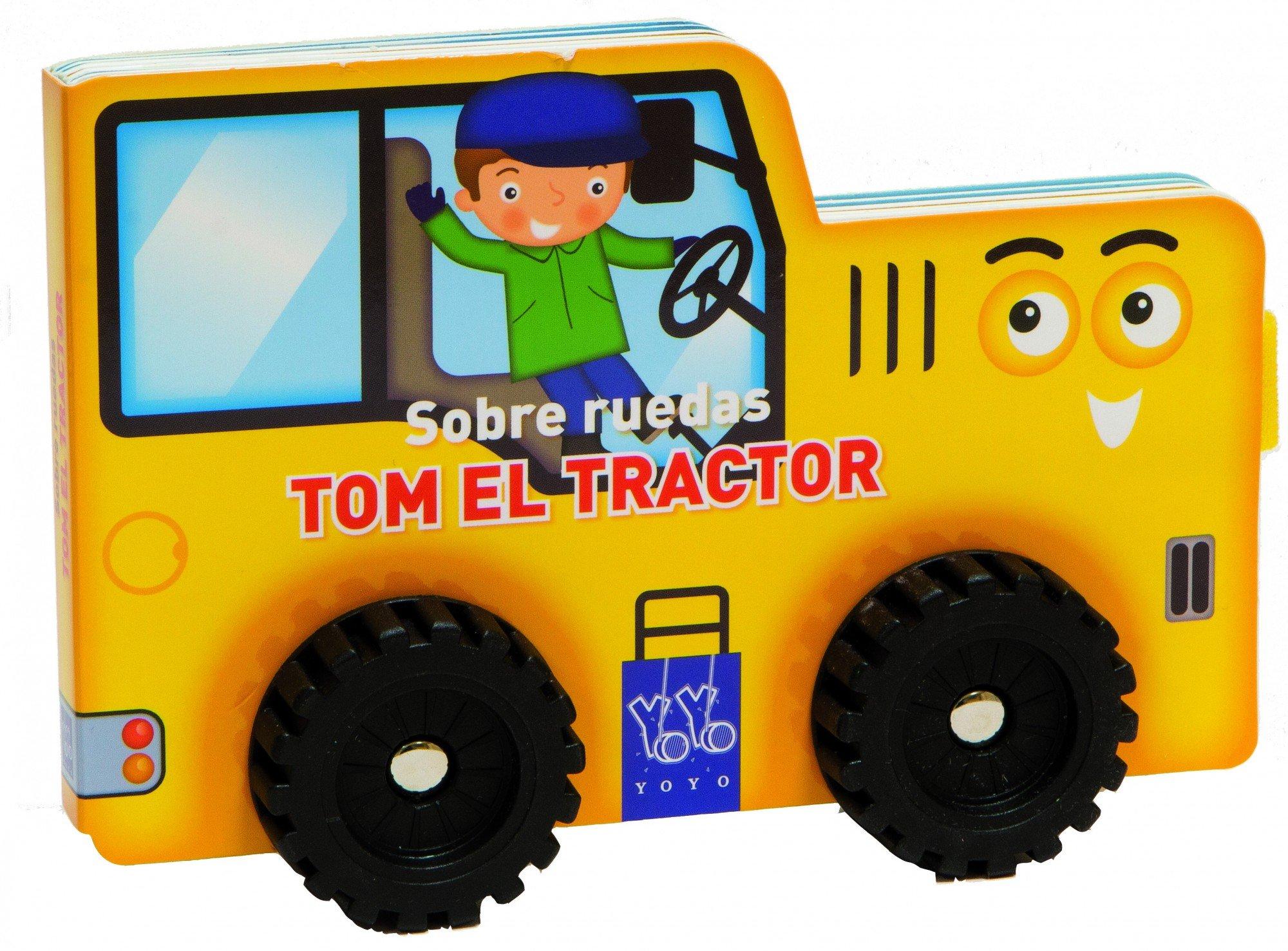 Tom el tractor: Libros con ruedas para leer y jugar Sobre Ruedas: Amazon.es: YOYO, Gemma Roda: Libros