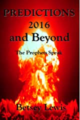 Predictions 2016 and Beyond: The Prophets Speak Kindle Edition