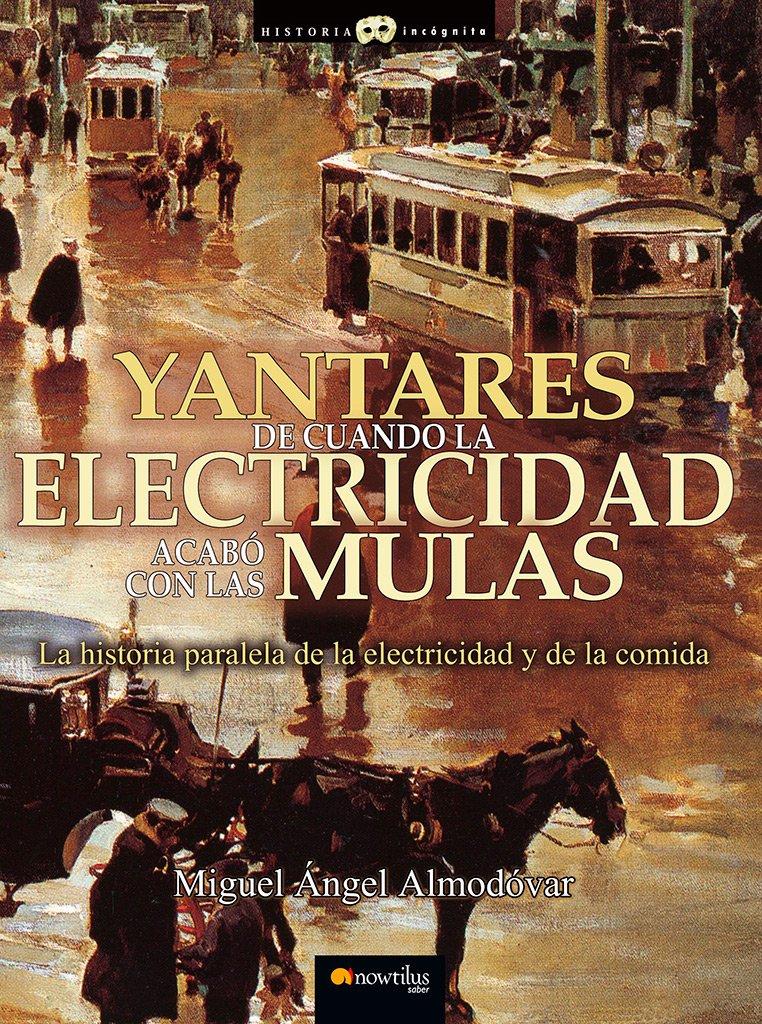 Yantares De Cuando La Electricidad Acabo Con Las Mulas ...