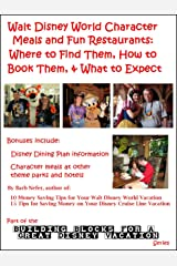 Walt Disney World Character Meals and Fun Restaurants: Where to Find Them, How to Book Them, and What to Expect (Building Blocks for a Great Disney Vacation Series 5)