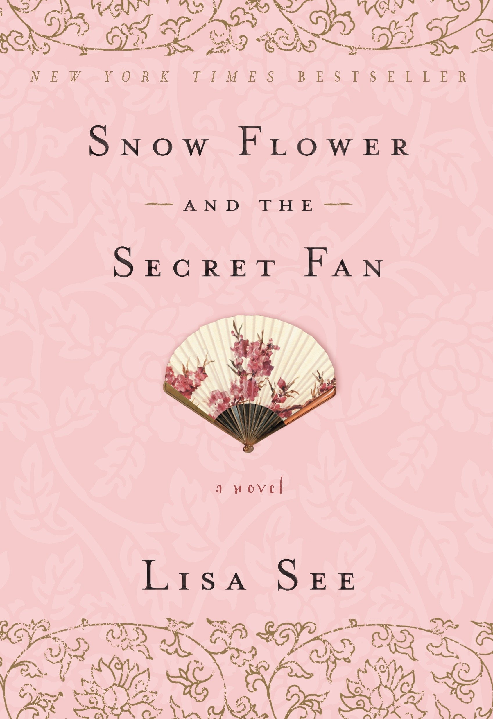 Snow Flower and the Secret Fan: A Novel by See, Lisa
