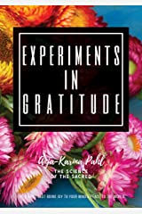 Experiments in Gratitude: The 8 Gifts That Bring Joy To Your Mind & Peace To The World Kindle Edition
