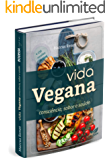 VIDA VEGANA: consciência sabor e saúde (Bodega Vegana Livro 1)