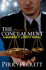 The Concealment (Monroe T. Lovett Legal Thriller Series Book 2) Kindle Edition