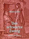 Der schwarze Zwerg: Historischer Roman
