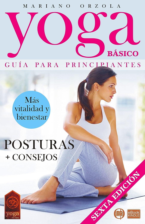 YOGA BÁSICO - GUÍA PARA PRINCIPANTES: Posturas + Consejos ...