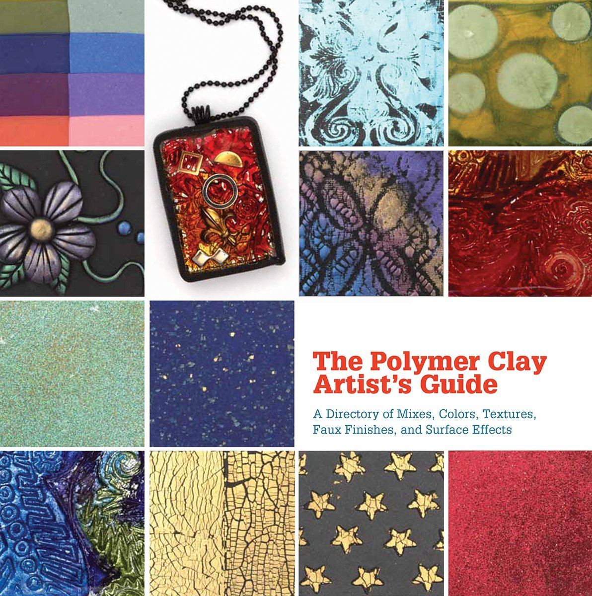 The Polymer Clay Artists Guide A Directory Of Mixes Colors