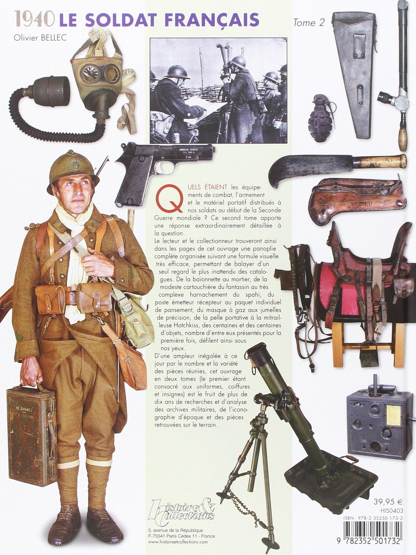 1940 Le Soldat Francais Tome 2: Equipement Amement Matieres (French Edition):  Olivier Bellec: 9782352501732: Amazon.com: Books