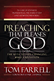 Preaching That Pleases God: The Keys To Life-Changing Bible Exposition