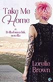 Take Me Home (Belladonna Ink Book 2)