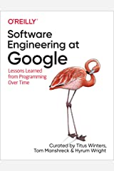 Software Engineering at Google: Lessons Learned from Programming Over Time Kindle Edition