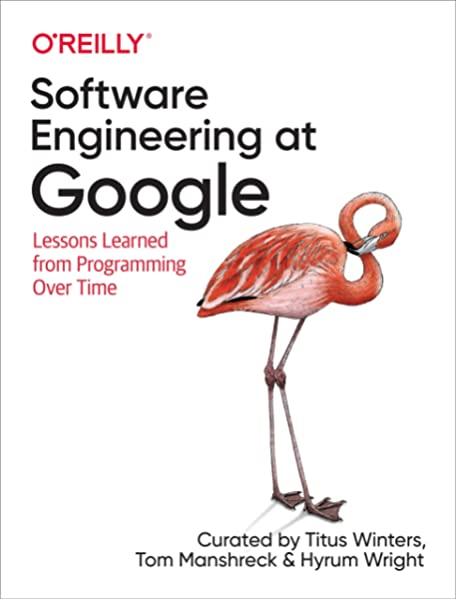 Software Engineering At Google Lessons Learned From Programming Over Time Winters Titus Manshreck Tom Wright Hyrum 9781492082798 Amazon Com Books