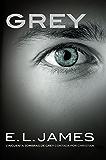 Grey («Cincuenta sombras» contada por Christian Grey 1): «Cincuenta sombras de Grey» contada por Christian