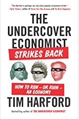 The Undercover Economist Strikes Back: How to Run--or Ruin--an Economy Kindle Edition