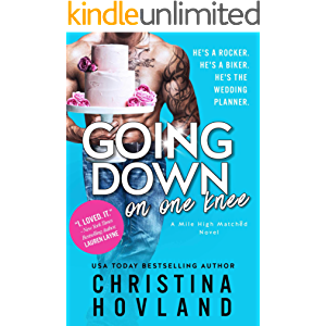 Going Down on One Knee: An opposites-attract, laugh out loud rom com! (Mile High Matched Book 1)