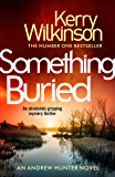 Something Buried (Andrew Hunter Book 3)