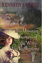 The Unwitting Journeys of the Witty Miss Livingstone: Book III: Dreams Key (Miss Liv Adventures 3) Kindle Edition